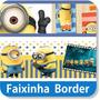 Faixa Border Decorativa Minions Adesivo Papel Parede