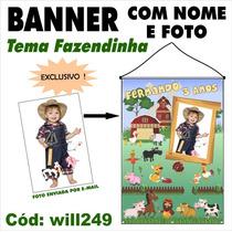 Banner Aniversário Nome E Foto Tema Fazendinha Will249
