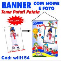 Confecção De Banner Impresso Em Lona - Patati Patata Will154