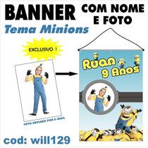 Banner Painel Aniversário Nome E Foto Tema Minions Will129