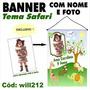 Banner Aniversário Nome E Foto Tema Safari Will212