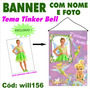 Banner Festa Aniversário Foto Nome Tema Tinker Bell Will156