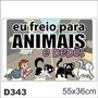 Adesivo Decorativo Divertido Eu Freio Para Animais D343
