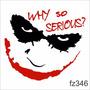 Adesivo Parede Coringa Why So Serious Fz346