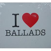 Cd : I Love Ballads - Lacrado - Frete Gratis