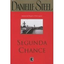Segunda Chance - Danielle Steel ( Novo )