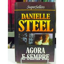 Livro - Danielle Steel - Agora E Sempre - Frete Grátis