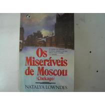 Os Miseráveis De Moscou Natalya Lowndes