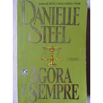 Livro Agora E Sempre - Danielle Steel - Romance
