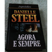 Agora E Sempre - Danielle Steel - Capa Dura - Frete Grátis