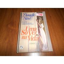 Uma Vez Só Na Vida - Danielle Steel