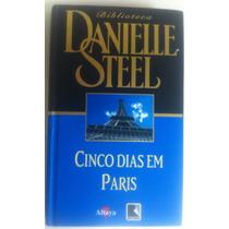 Livro Cinco Dias Em Paris - Danielle Steel - Capa Dura
