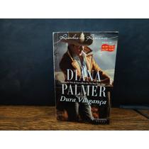 Dura Vingança ( Diana Palmer ) Harlequin