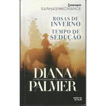 Rosas De Inverno/ Tempo De Sedução - Diana Palmer