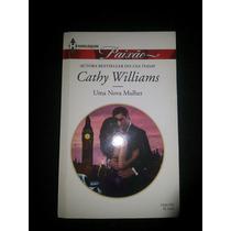 Livro Uma Nova Mulher - Cathy Williams Paixão Harlequin