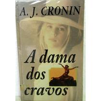 Livro - A Dama Dos Cravos - A.j Cronin
