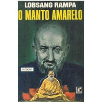 O Manto Amarelo - Lobsang Rampa Pague Com Cartão
