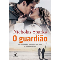 Livro : O Guardião - Nicholas Sparks - Romance