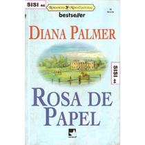 Diana Palmer Rosa De Papel Nº18 Bestseller Nova Cultural