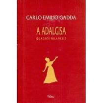 Livro - A Adalgisa - Carlo Emilio Gadda
