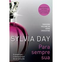 Livro: Para Sempre Sua Vol. 3 Sylvia Day - Série Crossfire