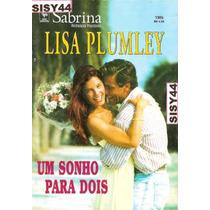 Sabrina Romances Preciosos Um Sonho Para Dois Lisa Plumley