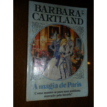 Barbara Cartland - A Magia De Paris -234