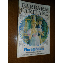 Barbara Cartland - Flor Rebelde - 225