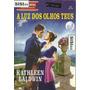 Clásscios Historicos A Luz Dos Olhos Teus Kathleen Baldwin