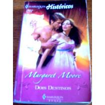 Harlequin Históricos Nº 67: Dois Destinos, De Margaret Moore