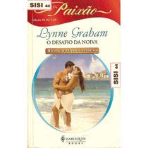 Harlequin Paixão O Desafio Da Noiva Lynne Graham Nº93