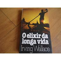Livro O Elixir Da Longa Vida, De Irving Wallace