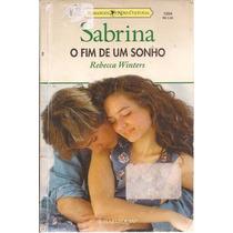 O Fim De Um Sonho - Rebecca Winters Sabrina 1264