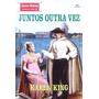 Juntos Outra Vez - Karen King Clássicos Históricos 326