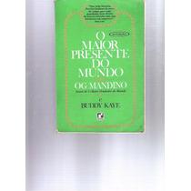 O Maior Presente Do Mundo - Og Mandino & Buddy Kaye