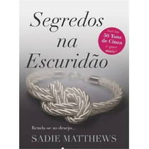 Segredos Na Escuridão Sadie Matthews Editora Nacional