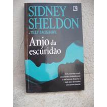 Anjo Da Escuridão - Sidney Sheldon E Tilly Bagshawe - Livro
