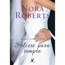 Felizes Para Sempre Livro Nora Roberts