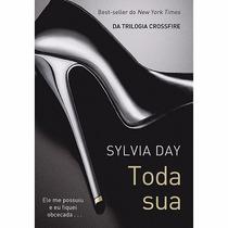 Livro - Toda Sua - Da Série Crossfire - Sylvia Day