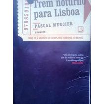 Pascal Mercier Trem Noturno Para Lisboa Editora Record