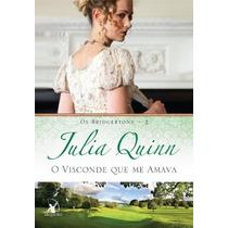 O Visconde Que Me Amava Livro Julia Quinn