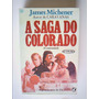 Livro - A Saga Do Colorado - James A. Michener