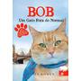 Livro - Bob: Um Gato Fora Do Normal - James Bowden (lacrado)