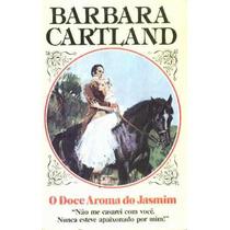 O Doce Aroma Do Jasmim - Barbara Cartland 176