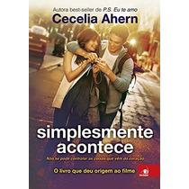 Simplesmente Acontece Livro Cecilia Ahern Deu Origem Ao Film