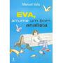 Eva, Arrume Um Bom Analista - Manuel Valls