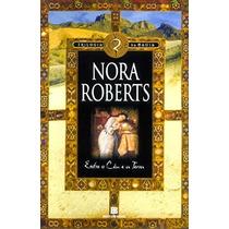 Entre O Céu E A Terra Trilogia Da Magia V. 2 Nora Roberts