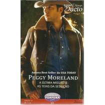 Livro Harlequin Desejo Dueto Peggy Moreland Ed. 37