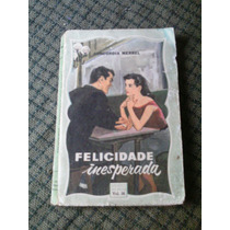 Biblioteca Das Moças 36 Felicidade Inesperada (1) C. Merrel