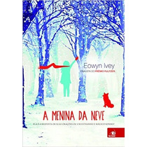 A Menina Da Neve Livro Eowyn Ivey